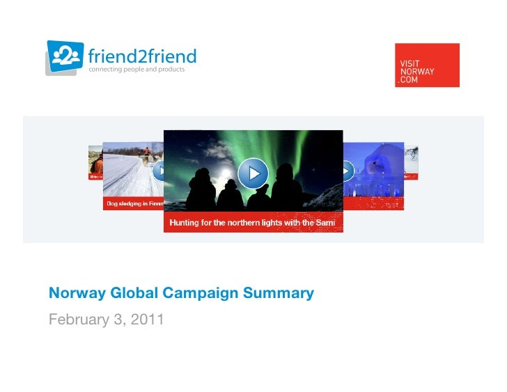 Norway Global Campaign SummaryFebruary 3, 2011