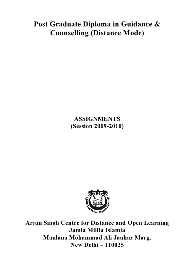 Assignments – PGDGC (2009-10)     Post Graduate Diploma in Guidance &        Counselling (Distance Mode)                  ...