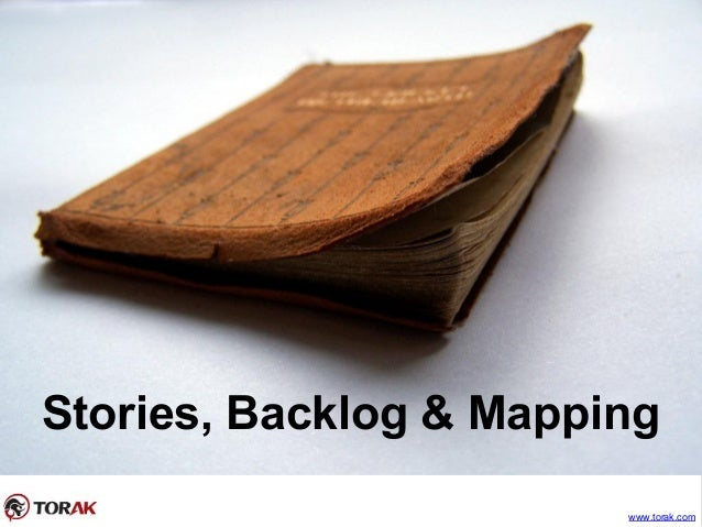 Stories, Backlog & Mapping www.torak.com