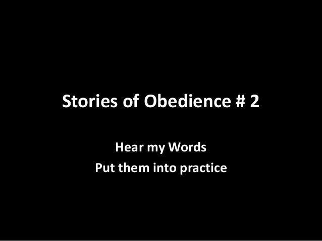 Stories of Obedience # 2 Hear my Words Put them into practice
