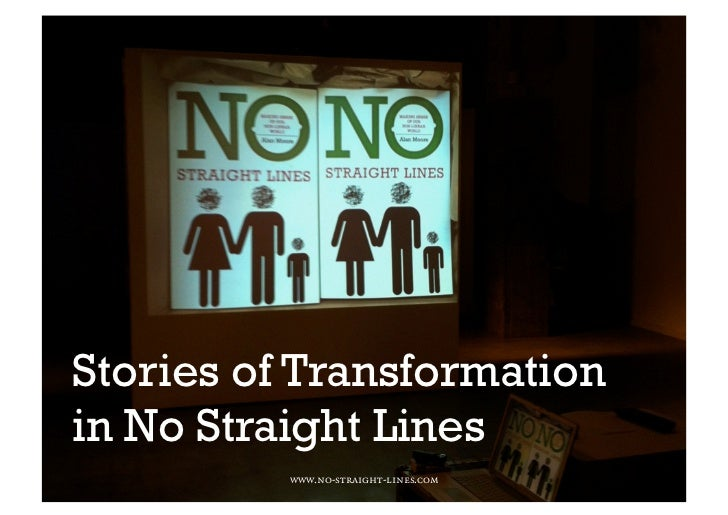 Stories of Transformationin No Straight Lines          www.no-straight-lines.com