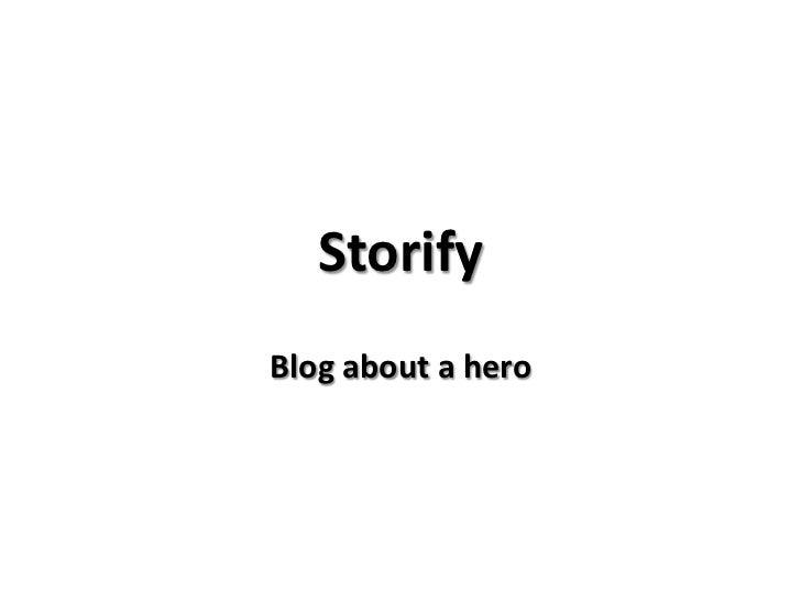 StorifyBlog about a hero
