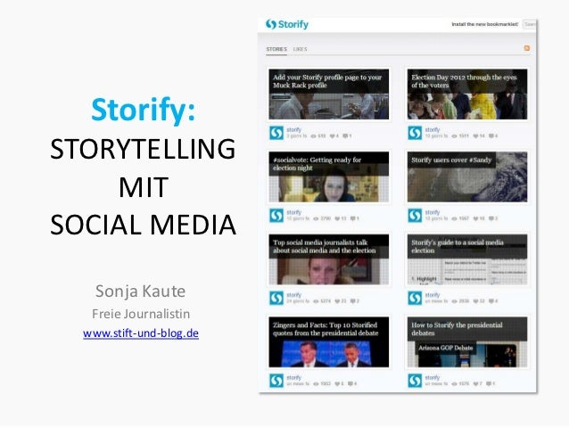 Storify:STORYTELLING    MITSOCIAL MEDIA    Sonja Kaute   Freie Journalistin  www.stift-und-blog.de