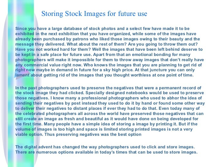 Storing Stock Images for future useSince you have a large database of stock photos and a select few have made it to beexhi...