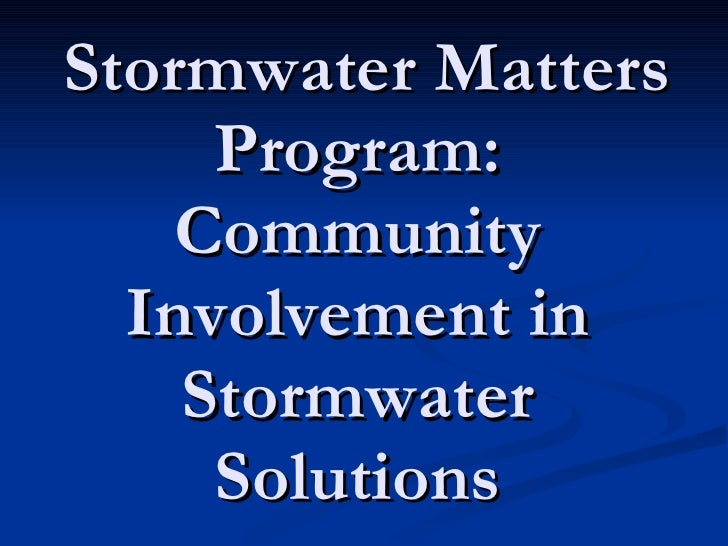 Stormwater Matters Program: Community Involvement in Stormwater Solutions