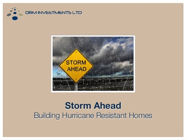 Storm Ahead Building Hurricane Resistant Homes