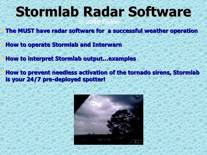 Stormlab Radar Software <ul><li>The MUST have radar software for  a successful weather operation </li></ul><ul><li>How to ...