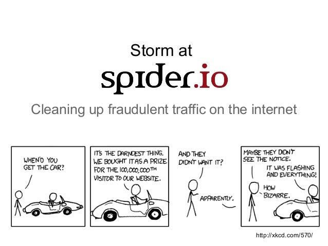 Storm atCleaning up fraudulent traffic on the internethttp://xkcd.com/570/
