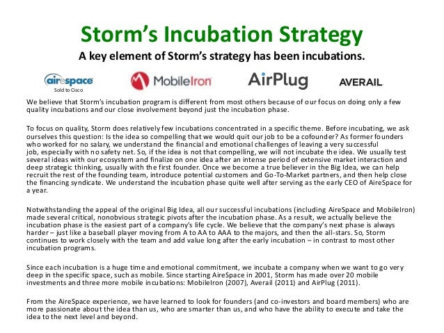 Storm's Incubation Strategy A key element of Storm's strategy has been incubations. Sold to Cisco  We believe that Storm's...