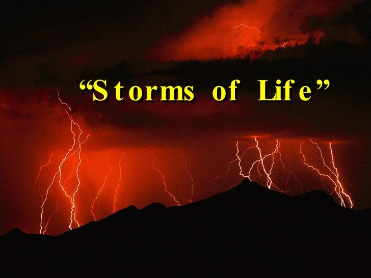 """"""" Storms of Life"""""""