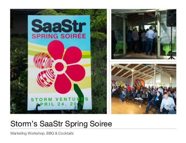 Storm'sSaaStrSpringSoiree Storm's SaaStr Spring Soiree Marketing Workshop, BBQ & Cocktails About this book