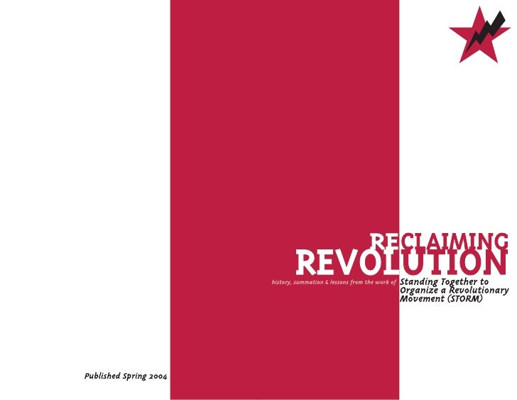PREFACE: WHY THIS DOCUMENT? This is the story of Standing Together to Organize a Revolutionary Movement (STORM), a revolut...