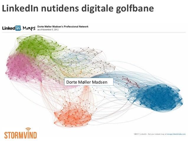 LinkedIn nutidens digitale golfbane Dorte Møller Madsen