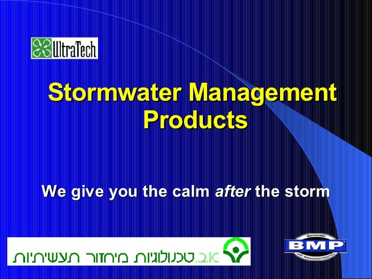 Stormwater Management  Products We give you the calm  after  the storm