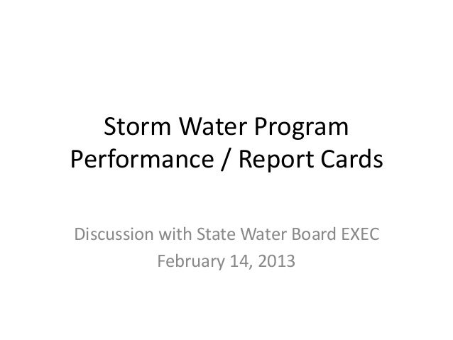 Storm Water Program Performance / Report Cards Discussion with State Water Board EXEC February 14, 2013