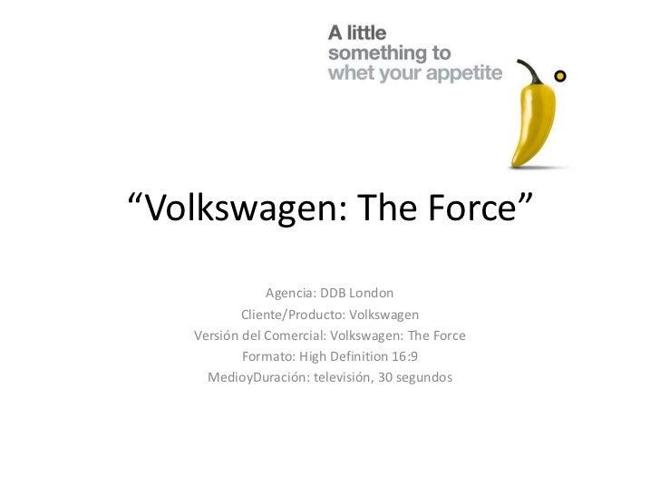 """""""Volkswagen: The Force""""<br />Agencia: DDB London<br />Cliente/Producto: Volkswagen<br />Versión del Comercial: Volkswagen:..."""