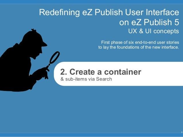 Redefining eZ Publish User Interface                    on eZ Publish 5                                     UX & UI concep...