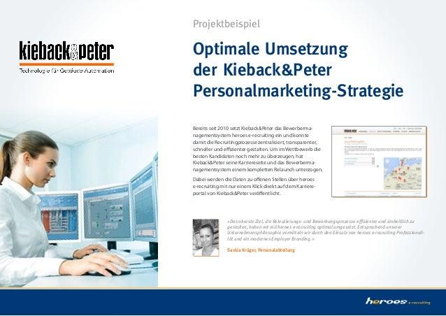 Projektbeispiel  Optimale Umsetzung der Kieback&Peter Personalmarketing-Strategie Bereits seit 2010 setzt Kieback&Peter da...