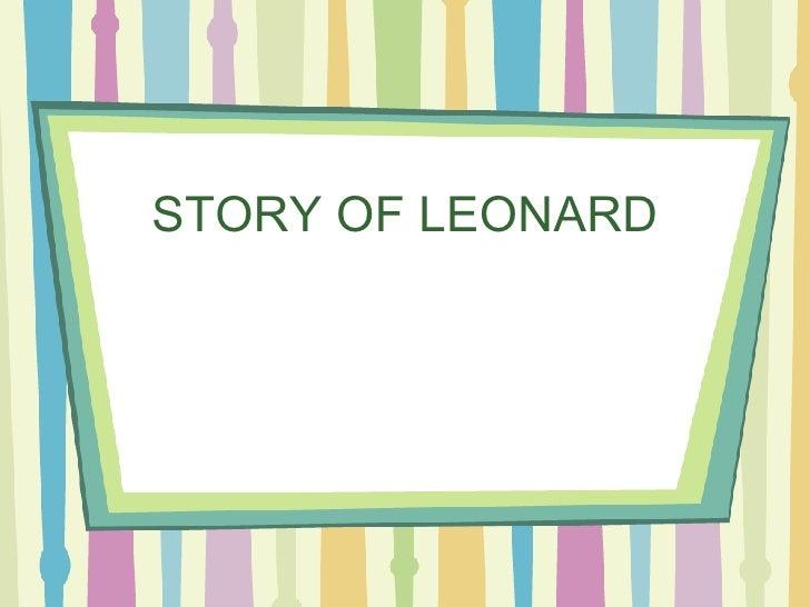STORY OF LEONARD