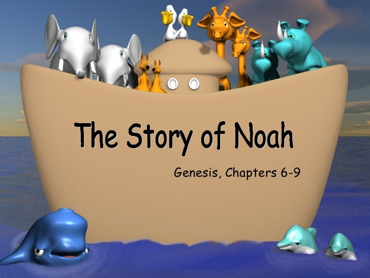 The Story of Noah Genesis, Chapters 6-9
