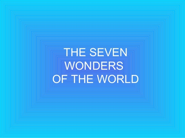 THE SEVEN WONDERSOF THE WORLD