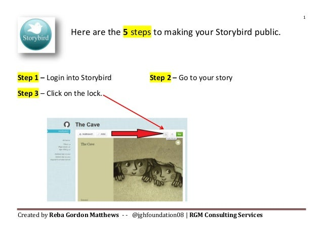 1Created by Reba Gordon Matthews - - @jghfoundation08   RGM Consulting ServicesHere are the 5 steps to making your Storybi...
