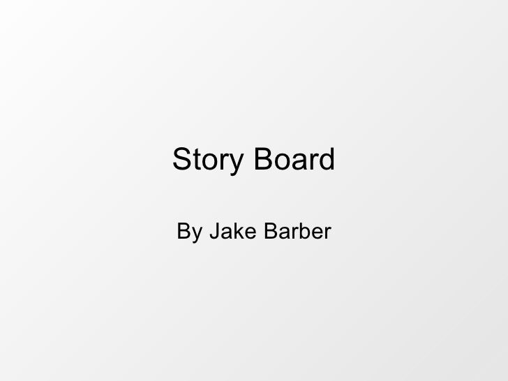 Story Board By Jake Barber