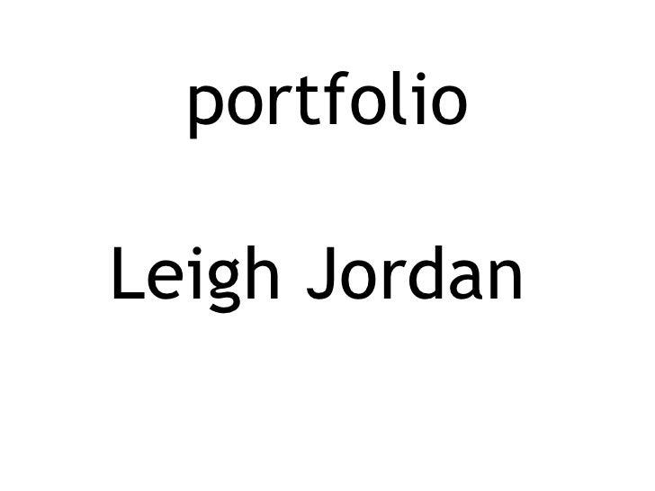 portfolio Leigh Jordan