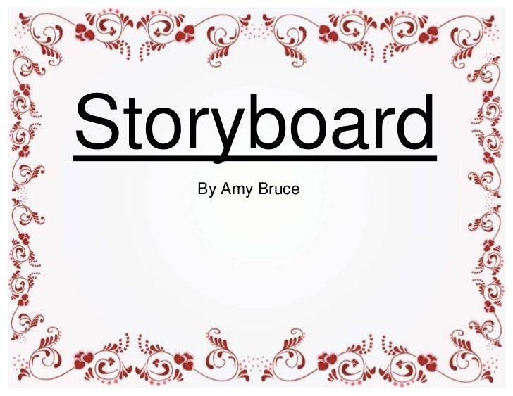 Storyboard   By Amy Bruce