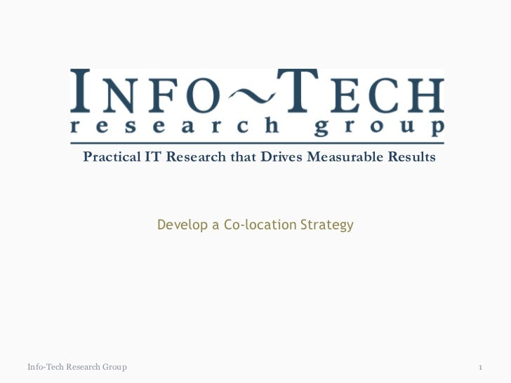 1<br />Info-Tech Research Group<br />Develop a Co-location Strategy<br />