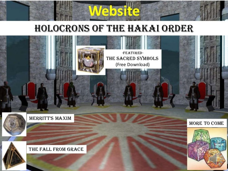 Website<br />holocrons of the Hakai order<br />-Featured-<br />the Sacred Symbols<br />(Free Download)<br />Merritt's maxi...