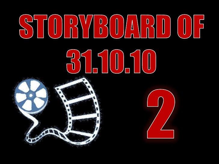 STORYBOARD 2 OF 31.10.10