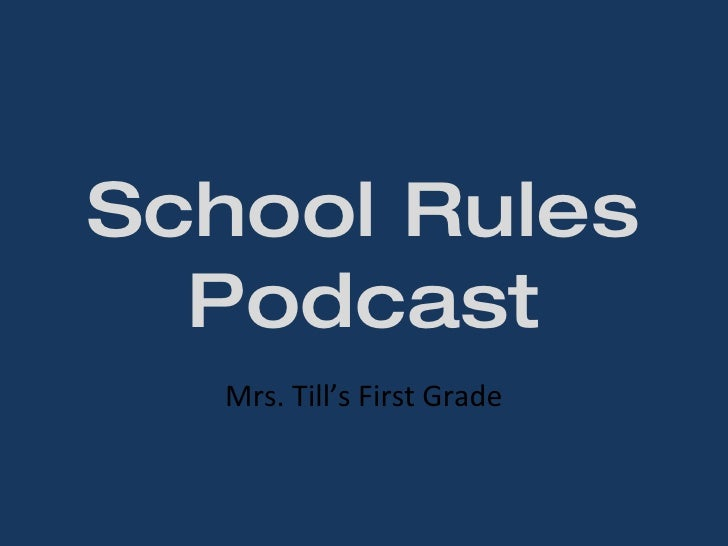 School Rules Podcast Mrs. Till's First Grade