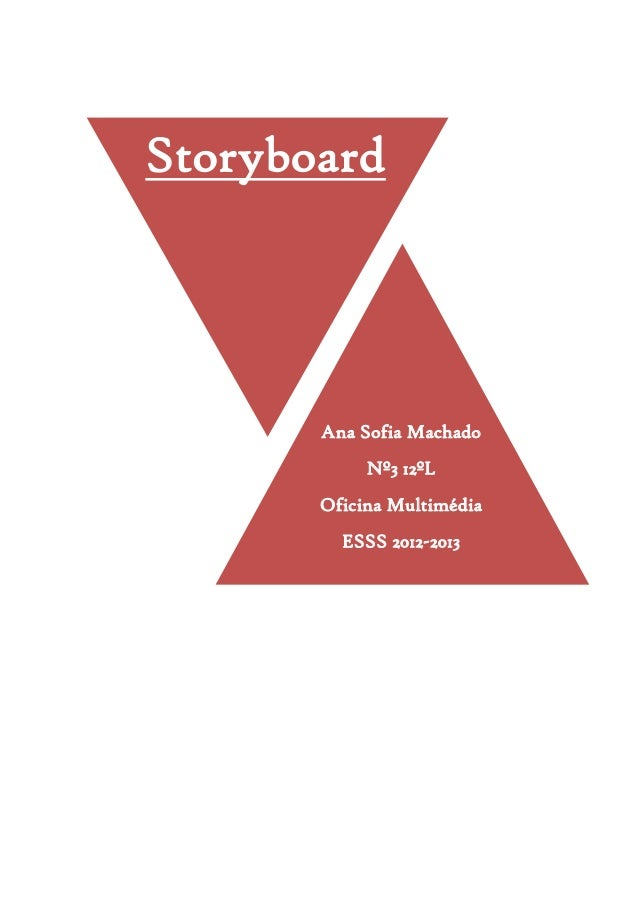 StoryboardAna Sofia MachadoNº3 12ºLOficina MultimédiaESSS 2012-2013