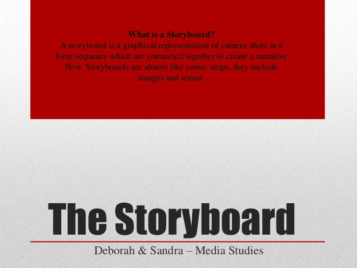 What is a Storyboard? A storyboard is a graphical representation of camera shots in aform sequence which are connected tog...