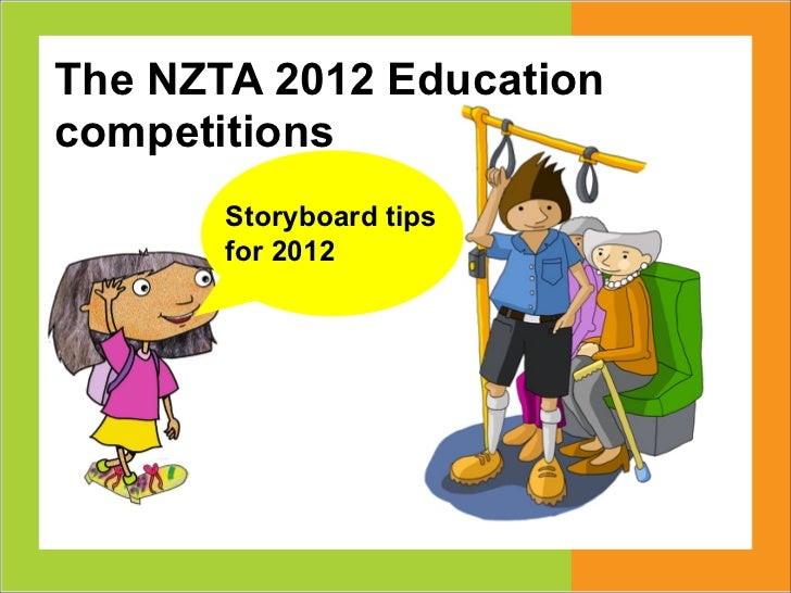 The NZTA 2012 Educationcompetitions       Storyboard tips       for 2012