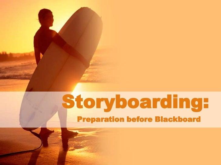 Storyboarding: Preparation before Blackboard