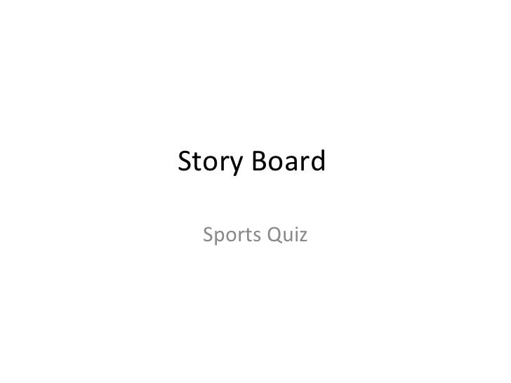 Story Board  Sports Quiz