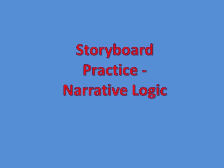 Storyboard Practice -Narrative Logic<br />