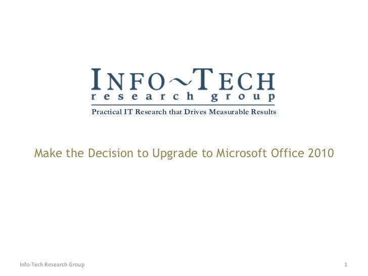 Make the Decision to Upgrade to Microsoft Office 2010 Info-Tech Research Group