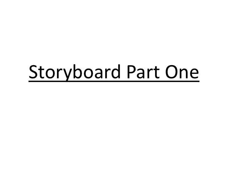 Storyboard Part One