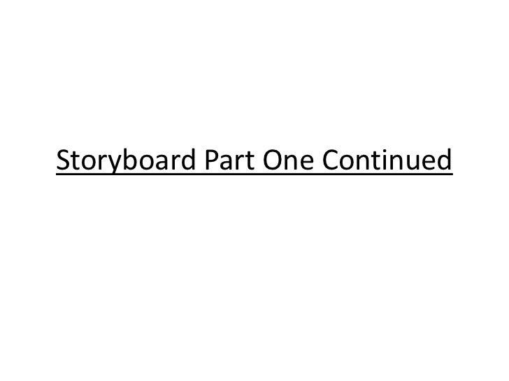 Storyboard Part One (Continued)