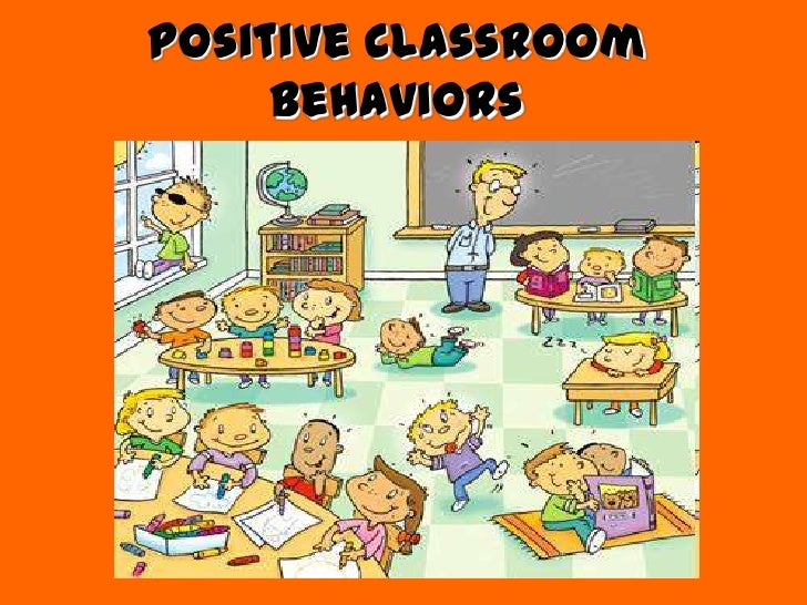 Positive Classroom     Behaviors