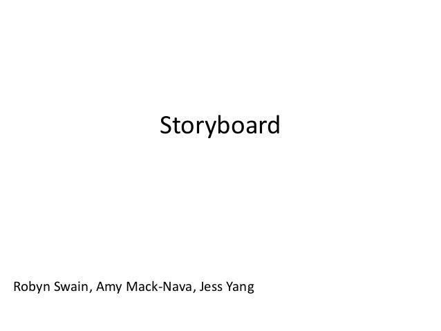 StoryboardRobyn Swain, Amy Mack-Nava, Jess Yang