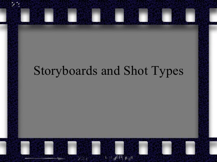 Storyboards and Shot Types