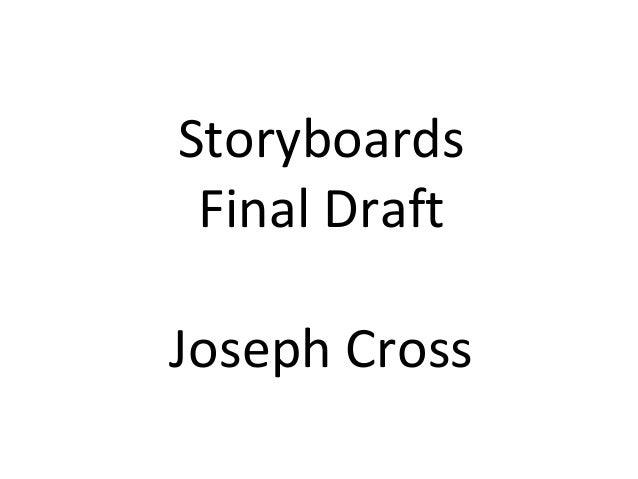 Storyboards Final DraftJoseph Cross