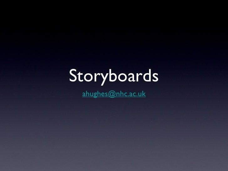 Storyboards <ul><li>[email_address] </li></ul>