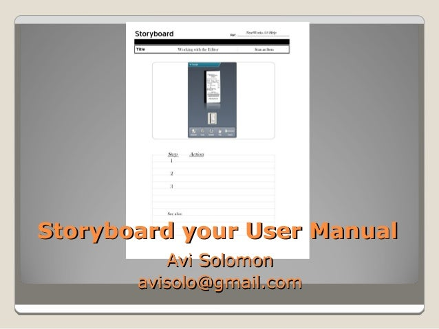 Storyboard your User ManualStoryboard your User ManualAvi SolomonAvi Solomonavisolo@gmail.comavisolo@gmail.com