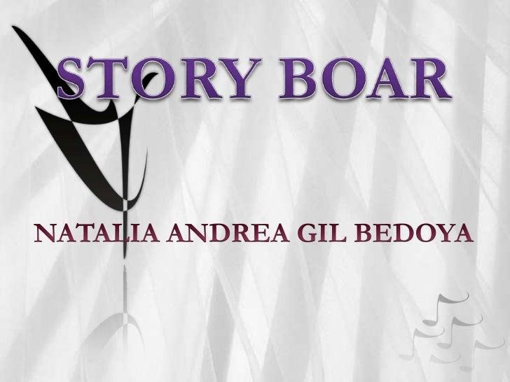 STORY BOAR<br />NATALIA ANDREA GIL BEDOYA<br />