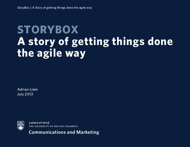 StoryBox | A Story of getting things done the agile way Adrian Liem July 2013 STORYBOX A story of getting things done the ...